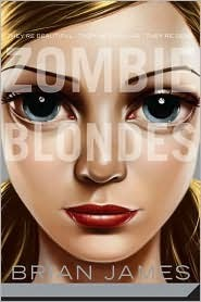Zombie Blondes by Brian James