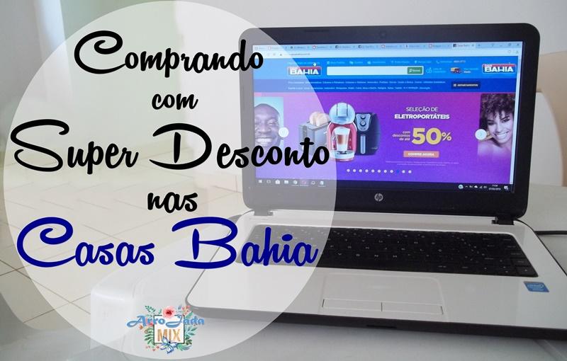 Comprando com Super Desconto nas Casas Bahia