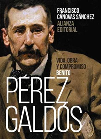 Benito Pérez Galdós. Vida, obra y compromiso