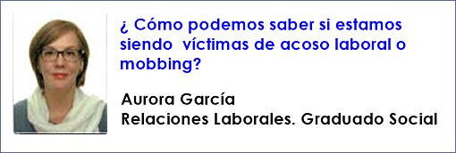 ¿ Cómo podemos saber si estamos siendo víctimas de acoso laboral o mobbing?
