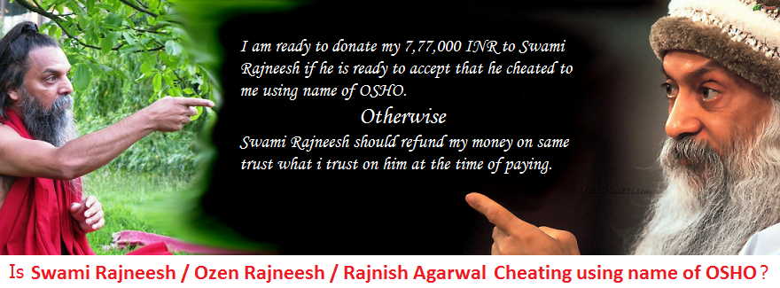 Ozen Rajneesh (Swami Rajneesh )  Is Cheating\Fraud using name of OSHO