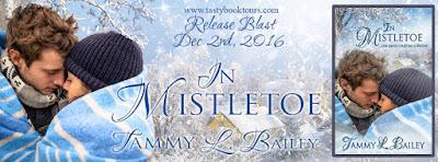 Release Blast & Giveaway:  In Mistletoe – Tammy L. Bailey