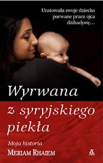 http://www.wydawnictwoamber.pl/kategorie/autobiografie-moja-historia/wyrwana-z-syryjskiego-piekla,p745748397