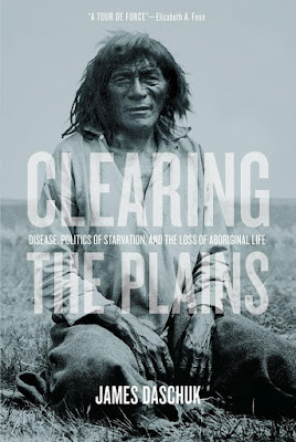 Clearing the Plains by James Daschuk | Two Hectobooks
