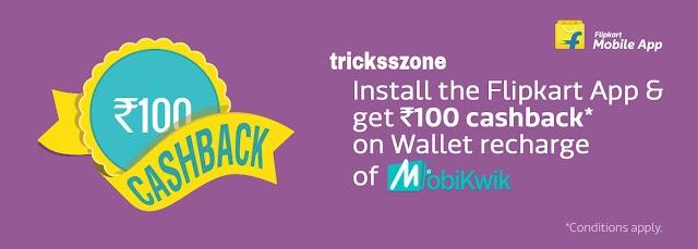 Free Mobikwik Rs. 100 cashback on Rs. 100 coupon on Downloading Flipkart App