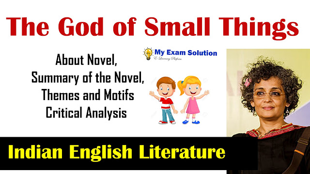 The God of Small Things, Summary of The God of Small Things, my exam solution, the god of small things by arundhati roy