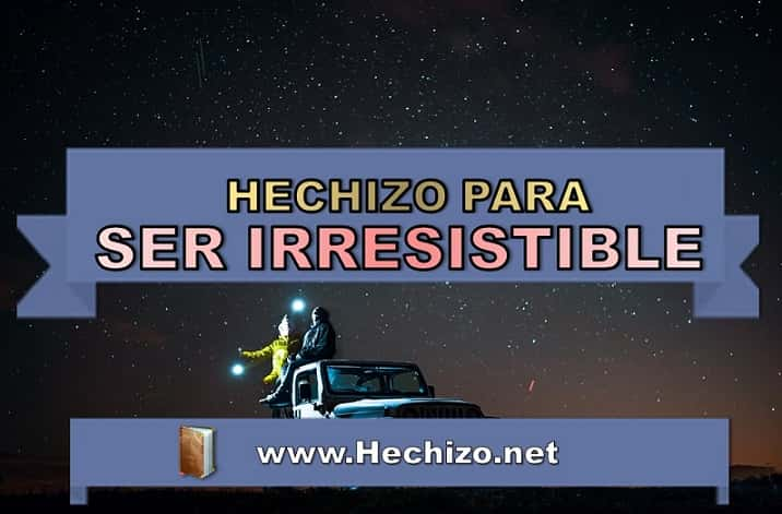 Hechizo Para Ser Irresistible Ante Todos