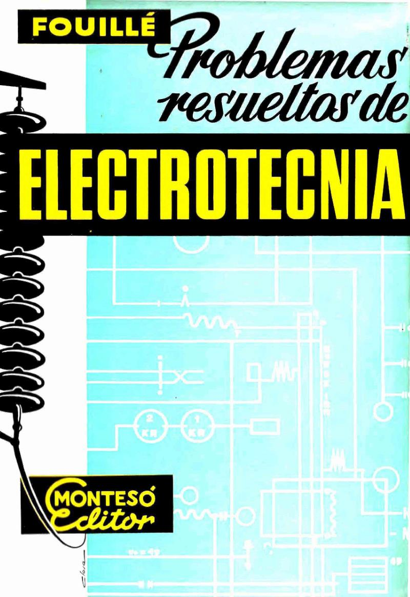 Problemas resueltos de electrotecnia – A. Fouillé