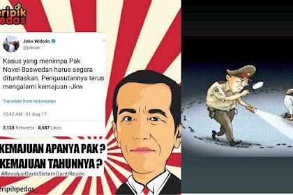 Genap 1 Tahun Tweet Jokowi Yang Katanya Kasus Novel Ada Kemajuan! Kemajuan Apanya Pak? Ternyata Cuma OMONG KOSONG!