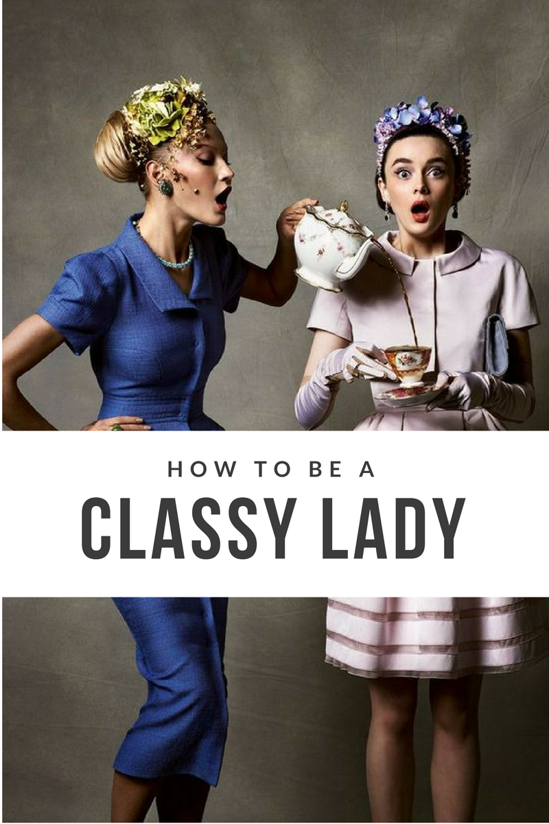 20 ways to be classy lady