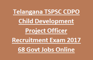 Telangana TSPSC CDPO Child Development Project Officer Recruitment Exam Notification 2017 68 Govt Jobs Online