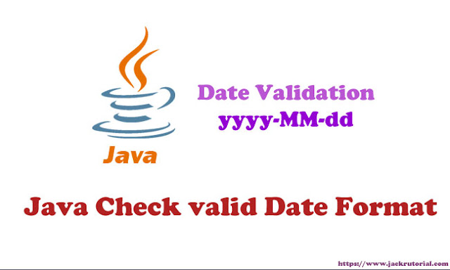 Java check valid date format - Java Date Validation
