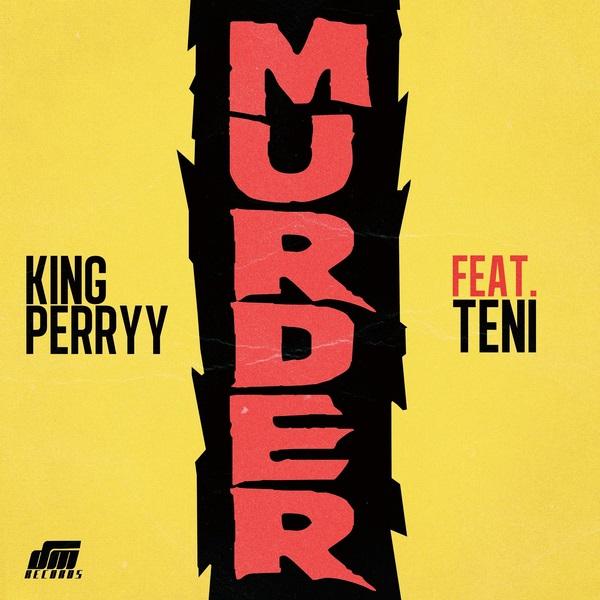 [Music] King Perryy – Murder Ft. Teni
