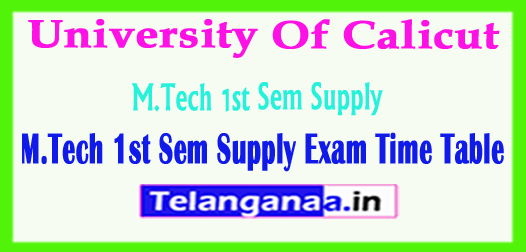 University Of Calicut M.Tech 1st Sem Supply 2018 Exam Time Table