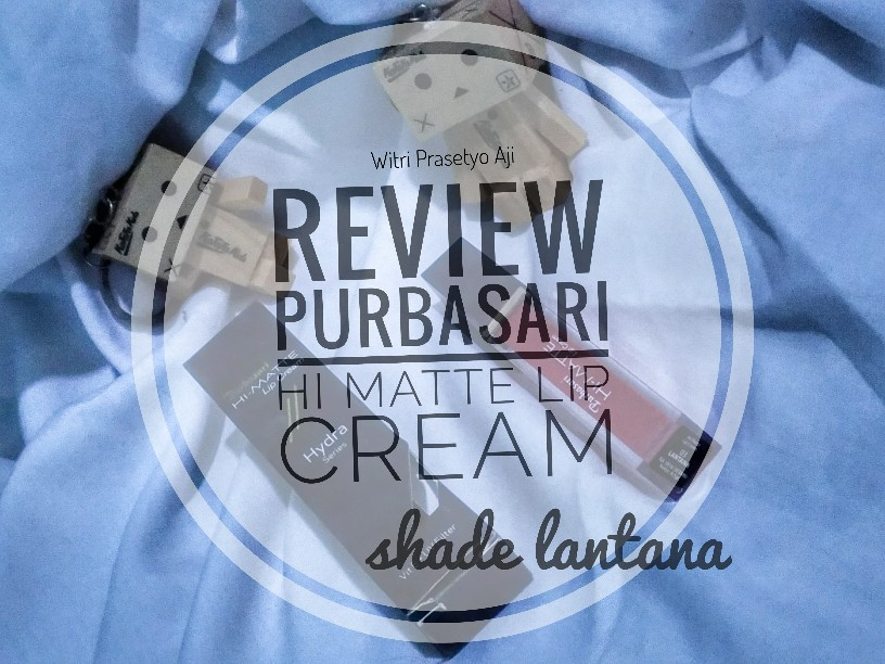 REVIEW PURBASARI HI MATTE LIP CREAM SHADE LANTANA