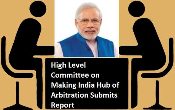 high-level-committee-on-making-india-paramnews-hub-of-arbitration-submits-report