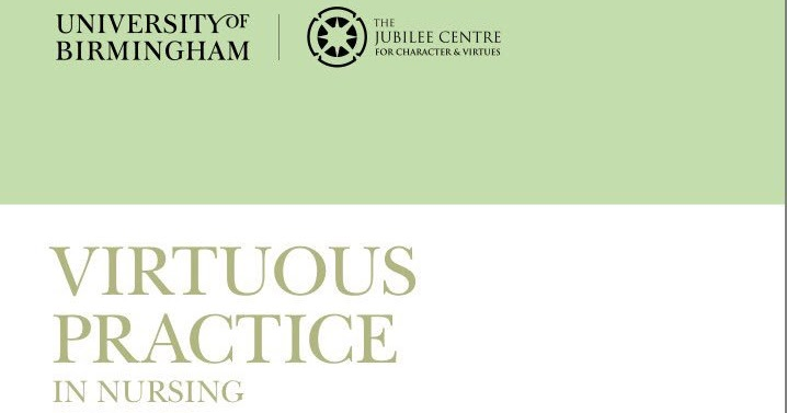 'Virtuous Practice in Nursing' Research Report c/o The Jubilee Centre