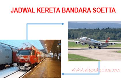 Jadwal Kereta Bandara Soekarno-Hatta Batu Ceper 2019