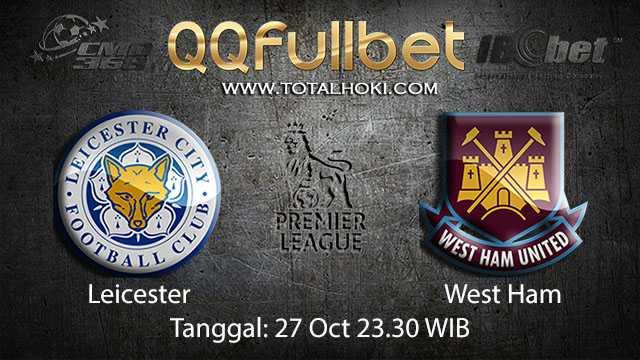 Prediksi Bola Jitu Leicester vs West Ham 27 Oktober 2018 ( English Premier League )