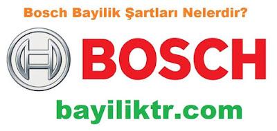 Bosch Bayilik Şartları