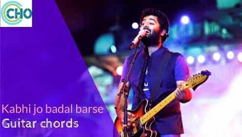 guitar chords of KABHI JO BADAL BARSE with guitar intro | Arijit Singh