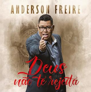 Baixar Musica Musica Anderson Freire Deus Nao Rejeita