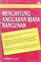 ANALISIS BANGUNAN - MENGHITUNG ANGGARAN BIAYA BANGUNAN Karya: Zainal A.Z