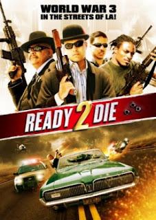 Ready 2 Die (2014) ปล้น…ไม่ยอมตาย
