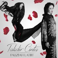 Lirik Lagu Fauziah Latiff Takdir Cinta