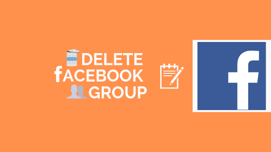 How Do I Delete A Facebook Group I Created<br/>