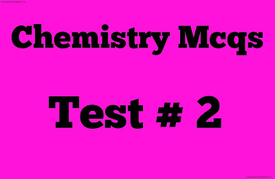 chemistry mcqs test no 2