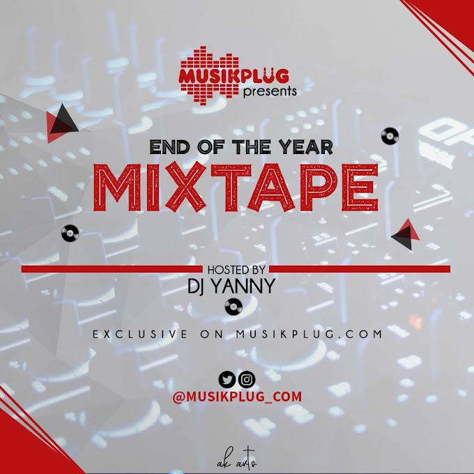 DOWNLOAD: Dj Yanny - Musikplug End Of The Year Mixtape