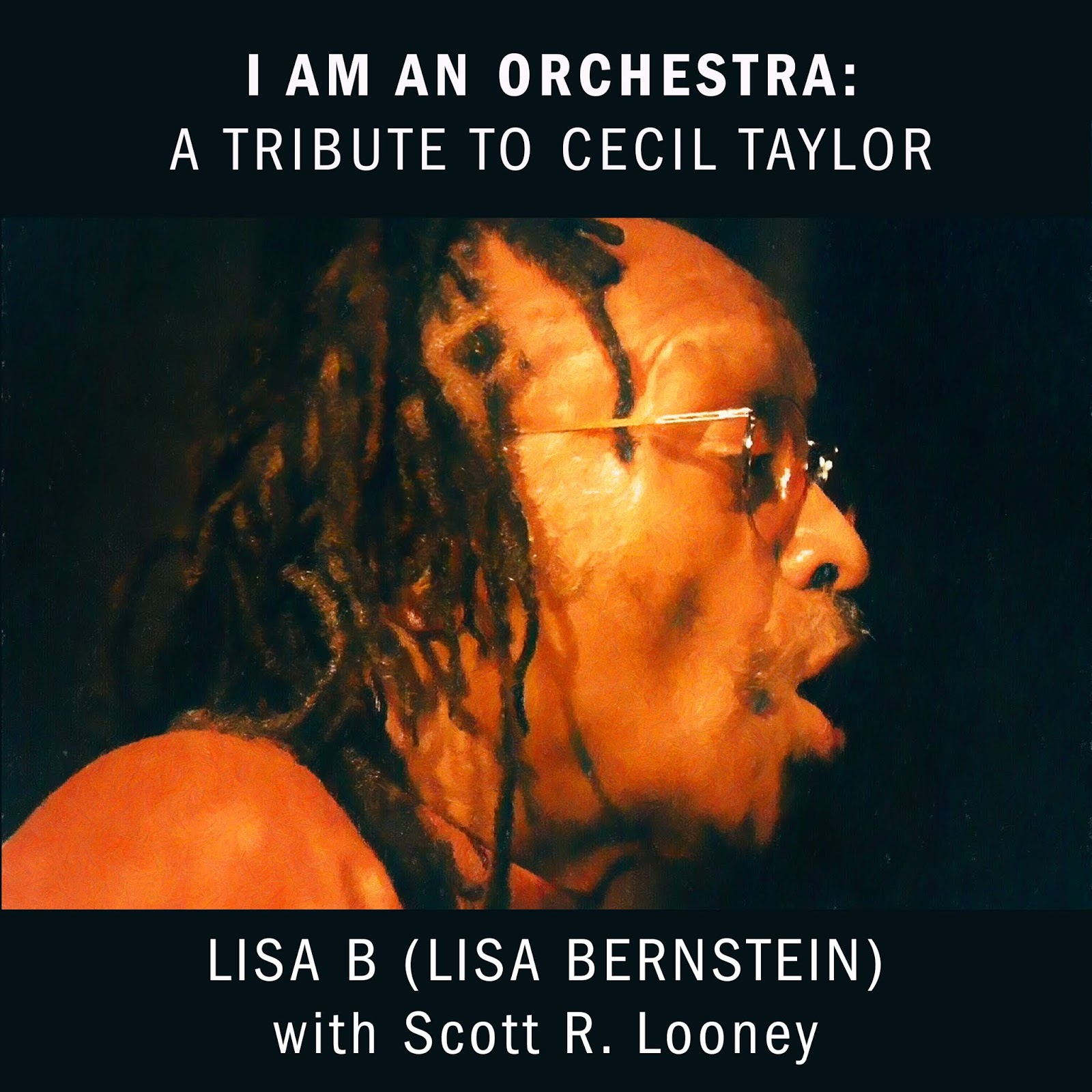 "cover of ""I Am an Orchestra: A Tribute to Cecil Taylor"" by Lisa B (Lisa Bernstein)"