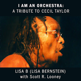 I Am an Orchestra_A Tribute to Cecil Taylor by Lisa B (Lisa Bernstein) and Scott R. Looney
