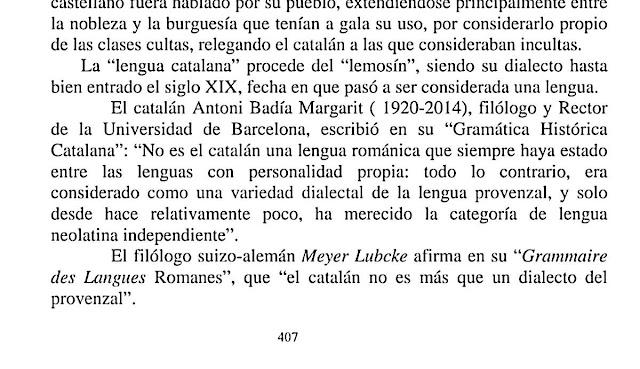 Meyer Lubcke afirma en su Grammaire des Langues Romanes que el catalán no es más que un dialecto del provenzal / el provenzal ahora es dialecto del OCCITAN