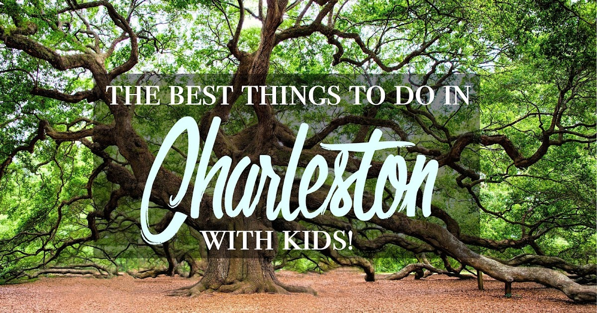 The Best Things to Do in Charleston SC with Kids