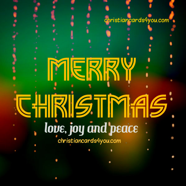 Free christmas card, free merry christmas image with quotes by Mery Bracho.