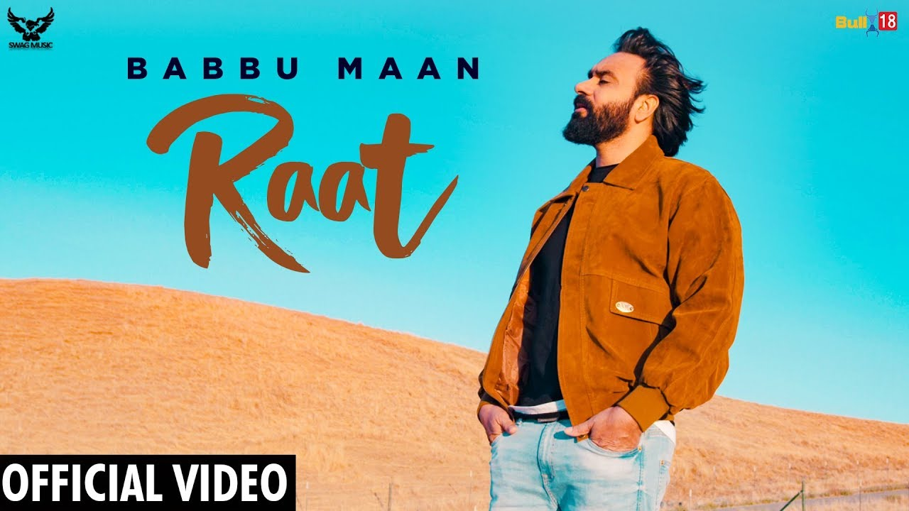 Raat Full  Song Lyrics - Babbu Maan - Punjabi Song 2019