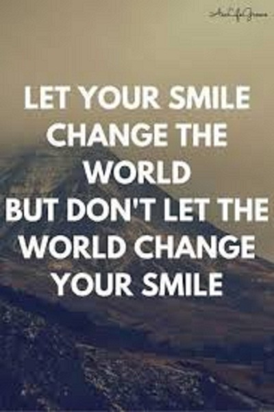 Let Your Smile Change The World Quotes And Sayings