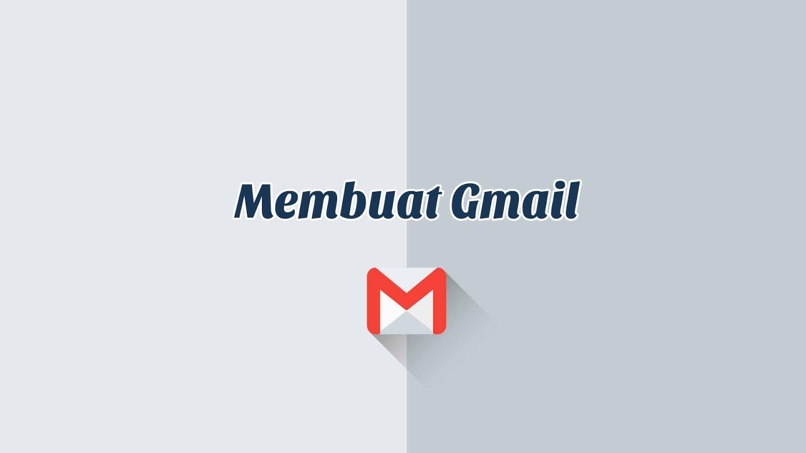 Cara Mudah Membuat Akun Gmail Terbaru, Tanpa Nomer HP