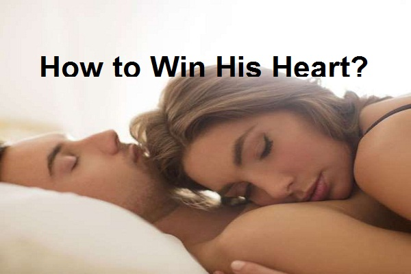 How to Win His Heart?