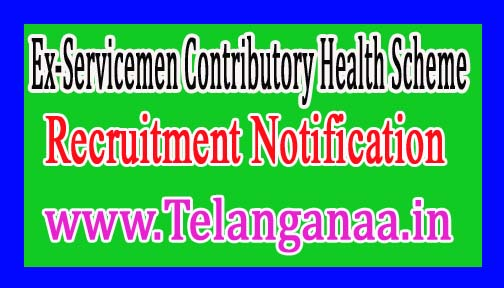 Ex-Servicemen Contributory Health SchemeECHS Recruitment Notification 2017