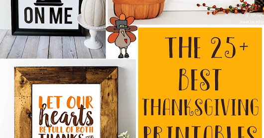 The 25+ Best Thanksgiving Printables || All Free