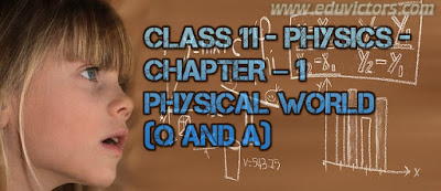 CBSE Class 11 - Physics - CHAPTER – 1 PHYSICAL WORLD (Q and A) (#cbseNotes)