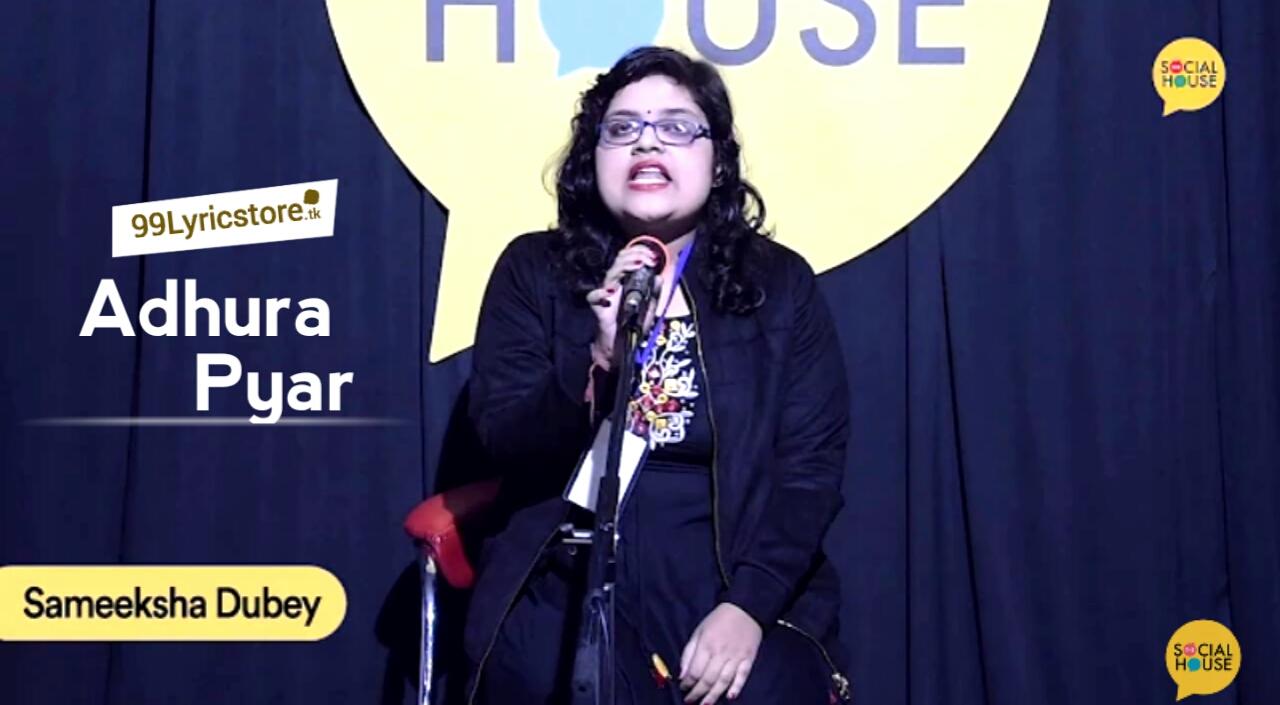 Adhura Pyar Poetry | Sameeksha Dubey | The Social House Poetry, Adhura Pyar Poetry lyrics in Hindi, The social house poetry lyrics, The social house videos, अधूरी थी अधूरी हुं और अधूरी ही रह जाऊंगी, तेरी प्रेम कहानी का एक किस्सा मैं कहलाऊंगी, love poetry, Valentines day poetry,