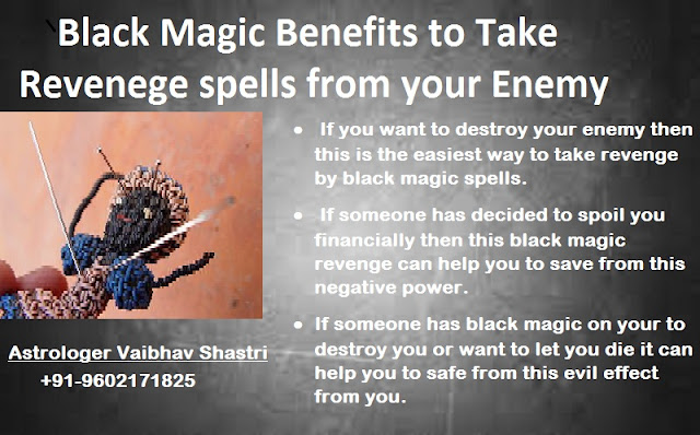 Best Vashikaran Pandit 91 9602171825 Do You Want To Take Revenge From Your Enemy Some Black Magic Benefits To Take Revenge Spells From Your Enemy 91 9602171825