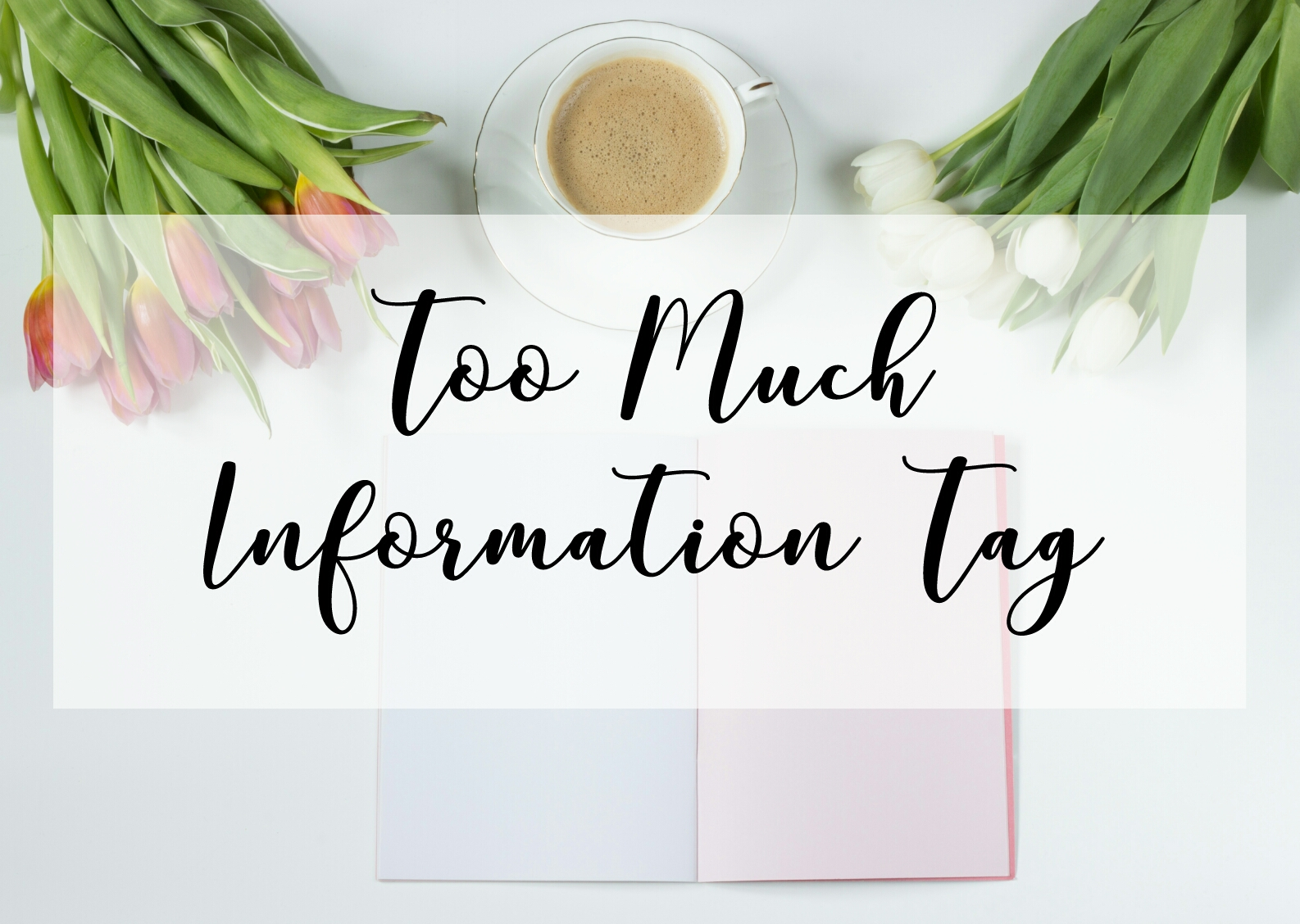 too much information tag