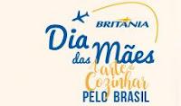 Promoção Britânia Dia das Mães e A Arte de Cozinhar pelo Brasil artedecozinharbritania.com.br