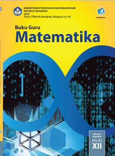 Matematika Buku Siswa Kelas 12-XII Kurikulum 2013 Revisi 2018