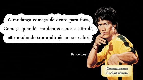 Pensamentos Da Sabedoria Frases De Personalidades Bruce Lee